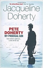 Pete Doherty: My Prodigal Son (Paperback)