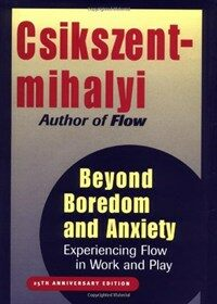 Beyond boredom and anxiety : [experiencing flow in work and play] 25th anniversary ed