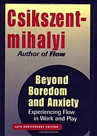Beyond Boredom and Anxiety: Experiencing Flow in Work and Play (Hardcover, Anniversary)
