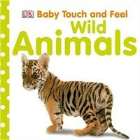 Baby Touch and Feel Wild Animals (Board Book)