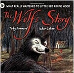The Wolf's Story : What Really Happened to Little Red Riding Hood (Paperback)