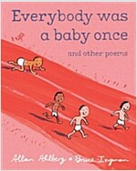 Everybody Was a Baby Once : And Other Poems (Hardcover)