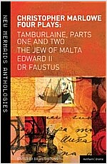 Christopher Marlowe: Four Plays : Tamburlaine, Parts One and Two, the Jew of Malta, Edward II and Dr Faustus (Paperback)
