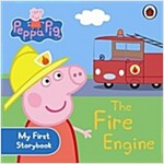 Peppa Pig: The Fire Engine: My First Storybook (Board Book)