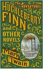 Adventures of Huckleberry Finn and Other Novels (Paperback)