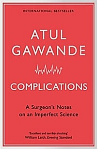 Complications : A Surgeons Notes on an Imperfect Science (Paperback)
