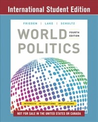 World Politics : Interests, Interactions, Institutions (Paperback, Fourth International Student Edition)