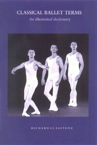Classical Ballet Terms : An Illustrated Dictionary (Paperback)