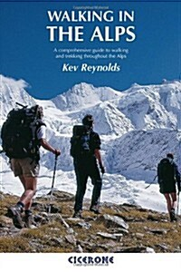 Walking in the Alps : A comprehensive guide to walking and trekking throughout the Alps (Paperback, 2 Revised edition)