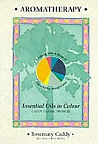 Aromatherapy : Essential Oils in Colour (Paperback)