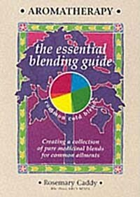 Aromatherapy : The Essential Blending Guide (Paperback)