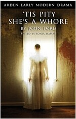 Tis Pity She's A Whore (Paperback, Annotated ed)