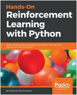 Hands-On Reinforcement Learning with Python : Master reinforcement and deep reinforcement learning using OpenAI Gym and TensorFlow (Paperback)