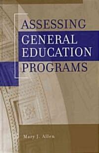Assessing General Education Programs (Hardcover)