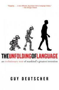 The unfolding of language : an evolutionary tour of mankind's greatest invention 1st Owl Book ed