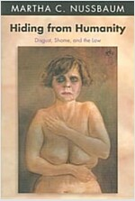 Hiding from Humanity: Disgust, Shame, and the Law (Paperback)