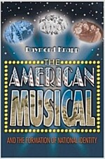 The American Musical and the Formation of National Identity (Paperback)