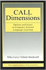 Call Dimensions: Options and Issues in Computer-Assisted Language Learning (Paperback)