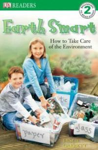 DK Readers L2: Earth Smart: How to Take Care of the Environment (Paperback)