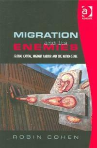 Migration and its enemies : global capital, migrant labour, and the nation-state