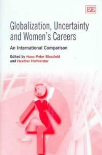 Globalization, uncertainty and women's careers : an international comparison