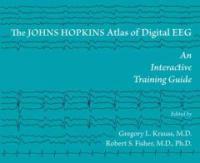 The Johns Hopkins atlas of digital EEG : an interactive training guide