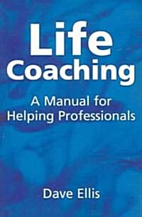 Life Coaching : A manual for helping professional (Paperback)