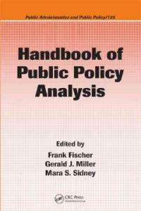 Handbook of public policy analysis : theory, politics, and methods
