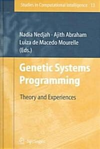 Genetic Systems Programming: Theory and Experiences (Hardcover, 2006)