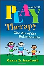 Play Therapy : The Art of the Relationship (Hardcover, 3 New edition)