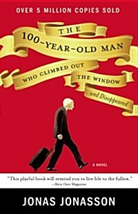 The 100-Year-Old Man Who Climbed Out the Window and Disappeared (Paperback, Original)
