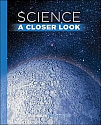 Science, a Closer Look, Grade 6, Student Edition (Hardcover)