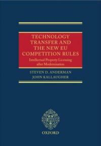 Technology transfer and the new EU competition rules : intellectual property licensing after modernisation