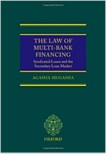 The Law of Multi-Bank Financing : Syndicated Loans and the Secondary Loan Market (Hardcover)