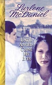 Until Angels Close My Eyes (Paperback, Reprint)