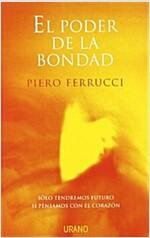 El Poder de La Bondad: Solo Tendremos Futuro Si Pensamos Con El Corazon (Paperback)