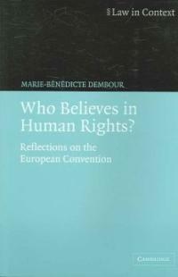 Who believes in human rights? : reflections on the European Convention