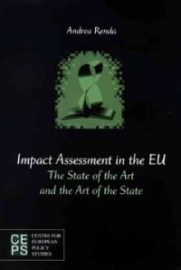 Impact assessment in the EU : the state of the art and the art of the state