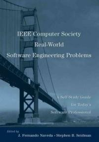 IEEE Computer Society real world software engineering problems : a self-study guide for today's software professional