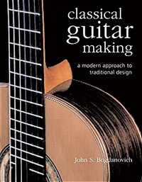 Classical Guitar Making: A Modern Approach to Traditional Design (Hardcover, 2)