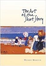 The Art of the Short Story: Stories and Authors in Historical Context (Paperback)