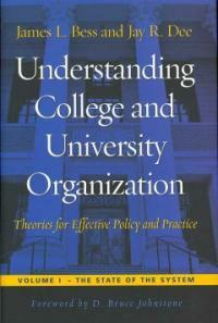Understanding college and university organization : theories for effective policy and practice 1st ed