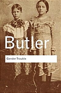 Gender Trouble : Feminism and the Subversion of Identity (Paperback)