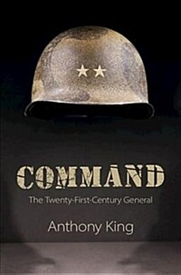 Command : The Twenty-First-Century General (Hardcover)