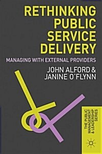 Rethinking Public Service Delivery : Managing with External Providers (Paperback)