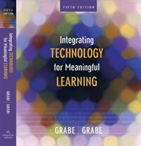 Integrating technology for meaningful learning 5th ed