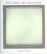 Pictures of Nothing: Abstract Art Since Pollock (Hardcover)