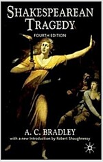 Shakespearean Tragedy (Paperback, 4th ed. 2006)