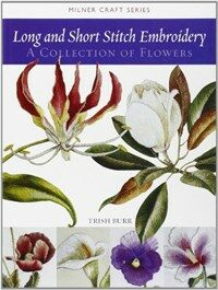Long and Short Stitch Embroidery: A Collection of Flowers (Paperback)