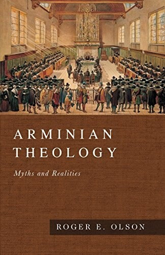 Arminian Theology: Myths and Realities (Hardcover)